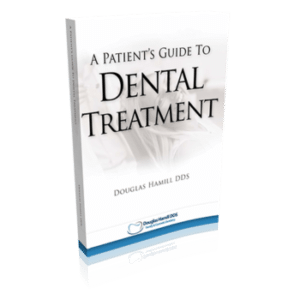 A Patients Guide to Dental Treatment - By Douglas Hamill DDS